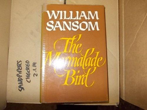 Marmalade Bird: Sansom, William