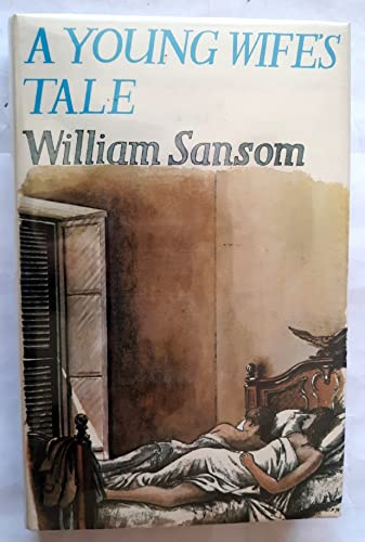 A Young Wife's Tale: Sansom, William