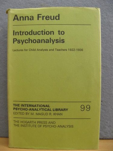INTRODUCTION to PSYCHOANALYSIS. LECTURES for CHILD ANALYSTS: FREUD, ANNA