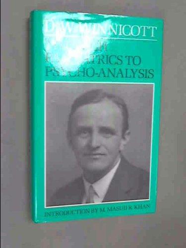 Through Paediatrics to Psycho-Analysis: Winnicott, D.W.;Institute of Psycho-analysis (Great Britain)