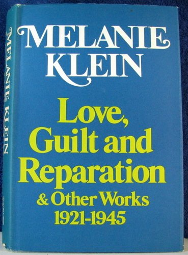 9780701204082: Love, Guilt and Reparation: And Other Works, 1921-1945