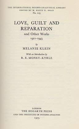 Love, Guilt and Reparation: And Other Works,: Klein, Melanie