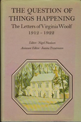 The Letters of Virginia Woolf : Volume 2 : Question of Things Happening, 1912-22