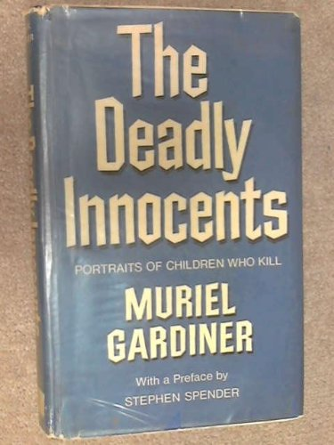 9780701204266: The Deadly Innocents: Portraits of Children Who Kill