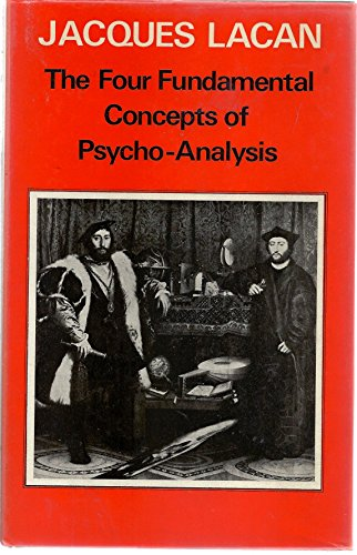 The Four Fundamental Concepts of Psycho-Analysis: Lacan, Jacques & Jacques Alain Miller & A. ...