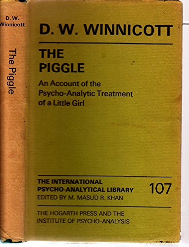 9780701204518: The Piggle: Account of the Psychoanalytic Treatment of a Little Girl (The international psycho-analytical library)