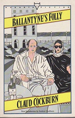 9780701205812: Ballantyne's Folly