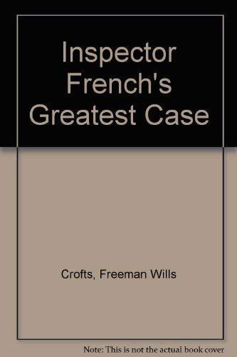 9780701206055: Inspector French's Greatest Case