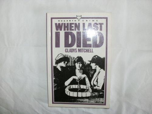 When last I died: MITCHELL, Gladys