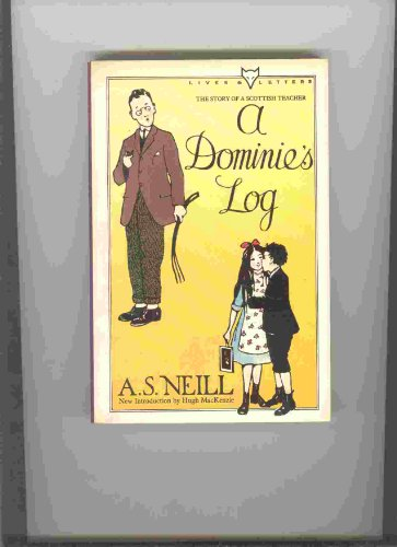 9780701206444: A Dominie's Log/the Story of a Scottish Teacher