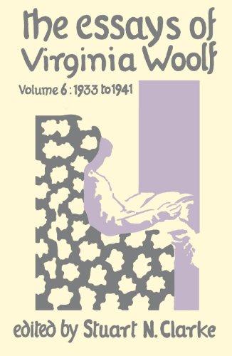 The Essays of Virginia Woolf, Vol. 6: 1933 to 1941: Virginia Woolf
