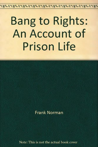 9780701206857: Bang to Rights: An Account of Prison Life