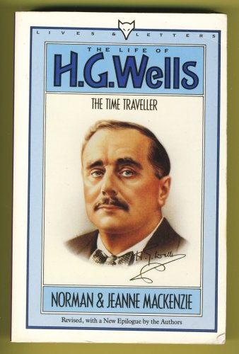 9780701207496: The Life of H.G.Wells: Time Traveller (Lives & letters)