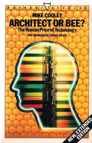 9780701207694: Architect or Bee?: Human Price of Technology (Current affairs)