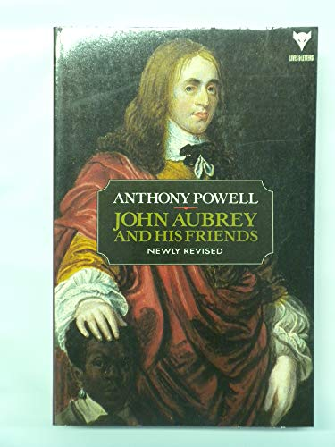John Aubrey and His Friends Newly Revised: Powell, Anthony