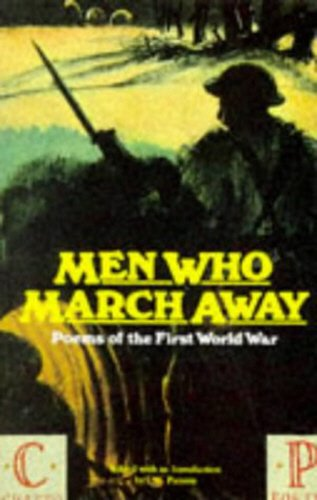 9780701207908: Men Who March Away: Poems of the First World War