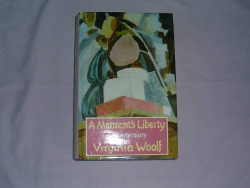 9780701208448: A Moment's Liberty: Shorter Diary of Virginia Woolf