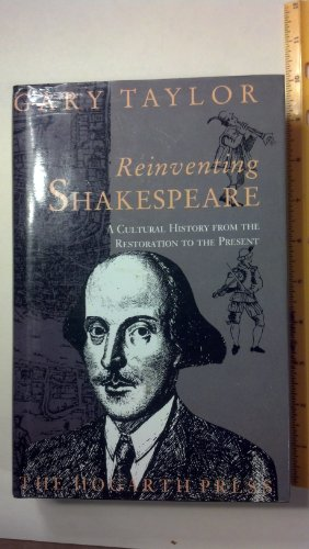 9780701208882: Reinventing Shakespeare: A Cultural History From the Restoration to the Present