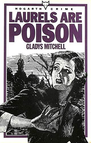Laurels are Poison (Hogarth crime): Mitchell, Gladys