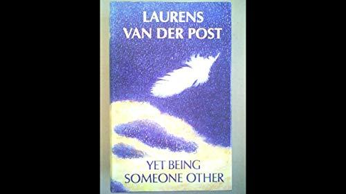 Yet Being Someone Other.: Laurens van der Post.