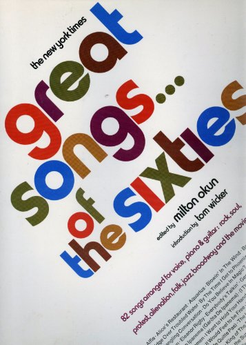 Great Songs of the Sixties 82 Songs Arranged for Voice, Piano & Guitar (0701254823) by Arlo Guthrie; Bob Dylan; Burt Bacharach; Galt MacDermot; Gerome Ragni; Hal David; James Rado; Jim Webb; Joni Mitchell; Paul Simon