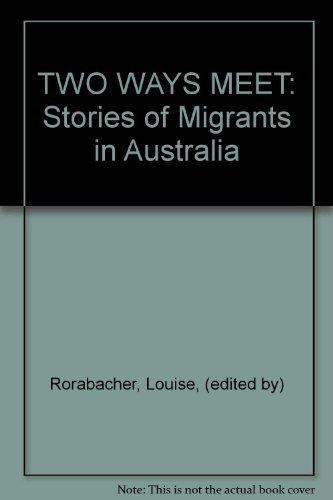 9780701504397: TWO WAYS MEET: Stories of Migrants in Australia