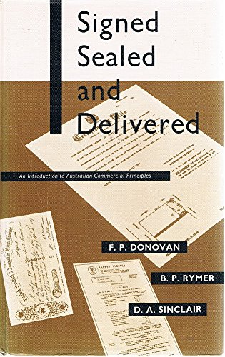 9780701515300: Signed, sealed, and delivered: An introduction to Australian commercial principles