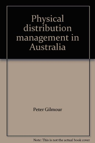 Physical distribution management in Australia: Gilmour, P. (Ed.)