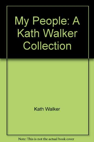 MY PEOPLE; A Kath Walker Collection.: Walker, Kath [Oodgeroo Noonuccal]