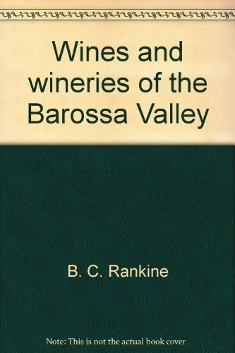 Wines and Wineries of the Barossa Valley