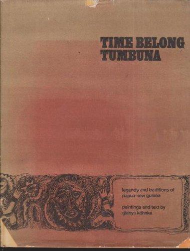 Time belong tumbuna: Legends and traditions of: Kohnke, Glenys