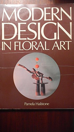 Modern Design in Floral Art: Pamela Hailstone