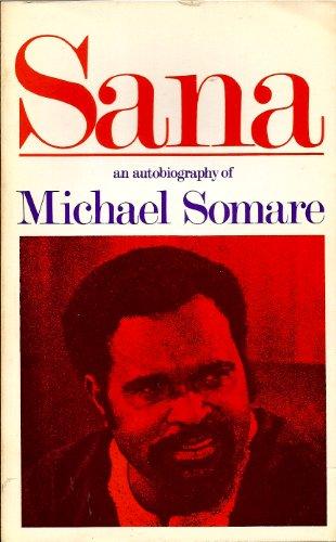 Sana; an Autobiography of Michael Somare: Michael Somare