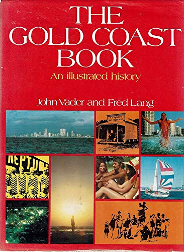 The Gold Coast Book: An Illustrated History