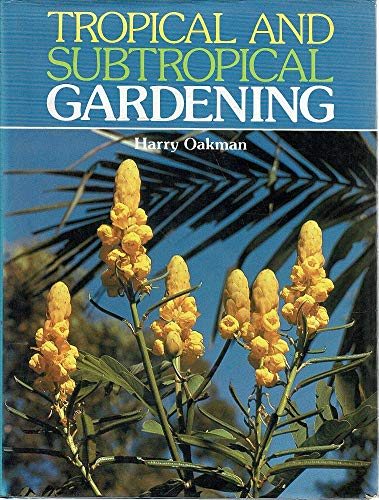 9780701614720: Tropical and Subtropical Gardening