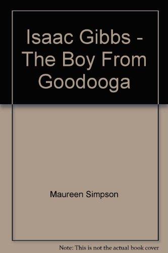 9780701624361: Isaac Gibbs - The Boy From Goodooga