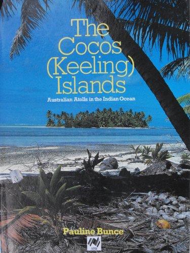 Cocos Keeling Islands: Australian Atolls in the Indian Ocean: Bunce, Pauline