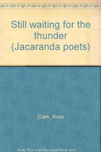 9780701631185: Still waiting for the thunder (Jacaranda poets)
