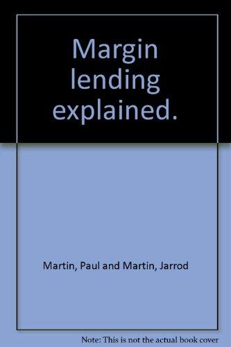Margin Lending Explained. A Sharebuyer's Guide to: Martin, Paul &