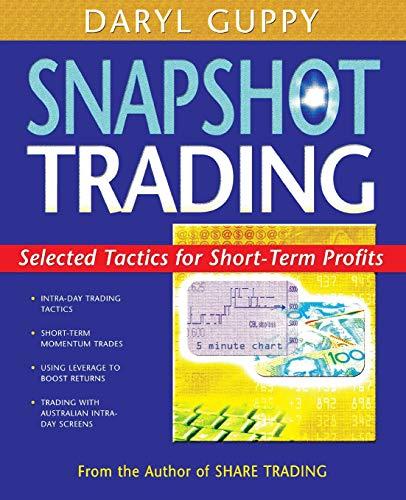 Snapshot Trading: Selected Tactics for Short-Term Profits: Guppy, Daryl