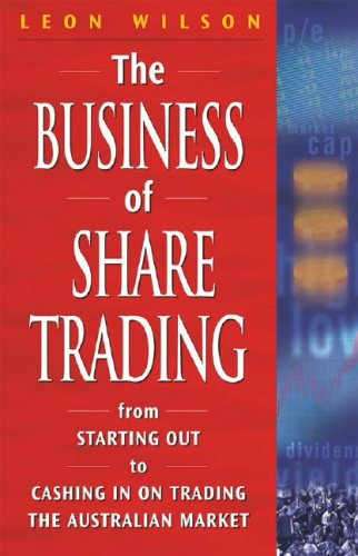 9780701637736: The Business of Share Trading: From Starting Out to Cashing In On Trading the Australian Market
