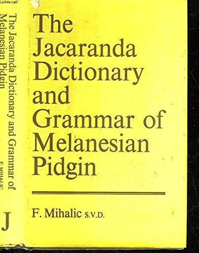 9780701681128: The Jacaranda dictionary and grammar of Melanesian Pidgin