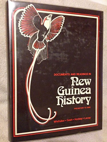 Documents and Readings in New Guinea History. Prehistory to 1889.