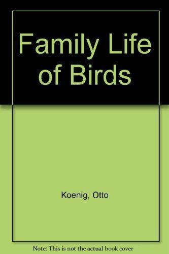 Family Life of Birds: Koenig, Otto