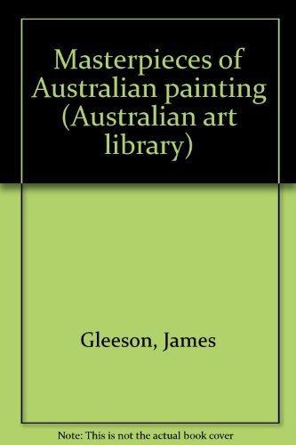 Masterpieces of Australian painting (Australian art library): Gleeson, James