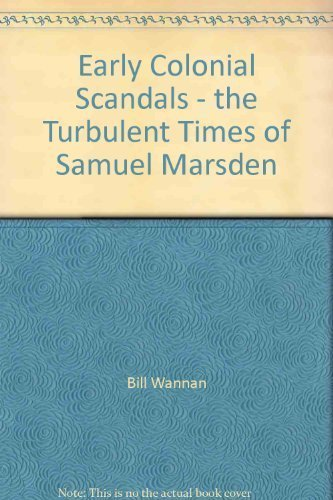 Early Colonial Scandals The Turbulent Times of Samuel Marsden