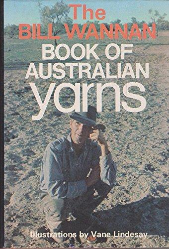 The Bill Wannan Book of Australian Yarns: Bill Wannan