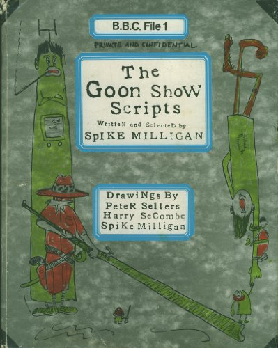 The Goon Show Scripts: Milligan, Spike, written and selected By