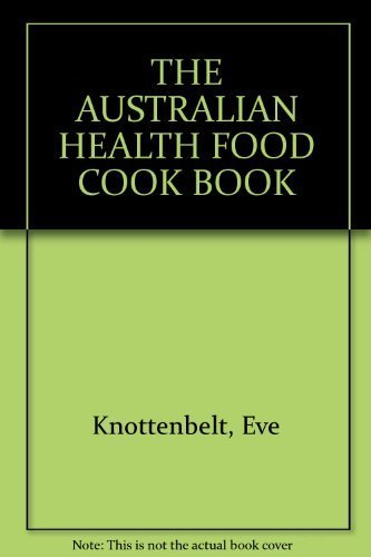 THE AUSTRALIAN HEALTH FOOD COOK BOOK