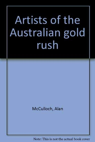 Artists of the Australian Gold Rush: McCulloch, Alan